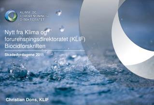 Nytt fra Klima og forurensningsdirektoratet (KLIF) Biocidforskriften