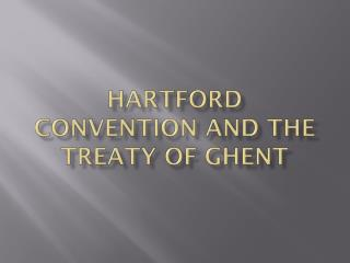 Hartford Convention and the Treaty of Ghent