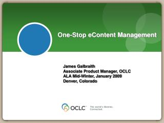 One-Stop eContent Management James Galbraith