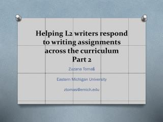 Helping L2 writers respond to writing assignments across the  curriculum Part 2