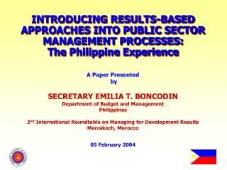 INTRODUCING RESULTS-BASED APPROACHES INTO PUBLIC SECTOR MANAGEMENT PROCESSES: The Philippine Experience