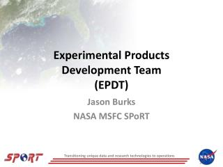 Experimental Products Development Team (EPDT)