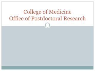 College of Medicine Office of Postdoctoral Research
