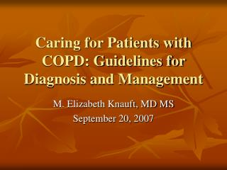 Caring for Patients with COPD: Guidelines for Diagnosis and Management