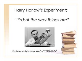"Harry Harlow's Experiment: "" It's just the way things are"""