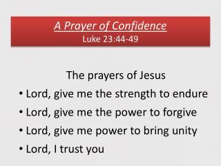A Prayer of Confidence Luke 23:44-49