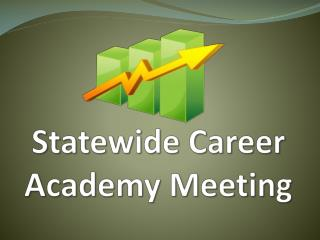 Statewide Career Academy Meeting