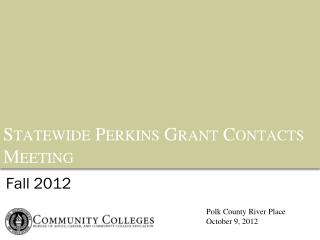 Statewide  Perkins Grant Contacts Meeting