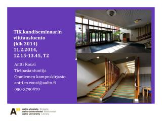 TIK.kandiseminaarin viittausluento ( k lk  2014)  11.2.2014,  12.15 - 13.45, T2