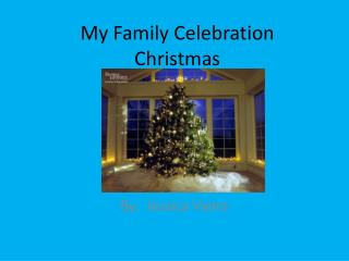 My  F amily Celebration  Christmas