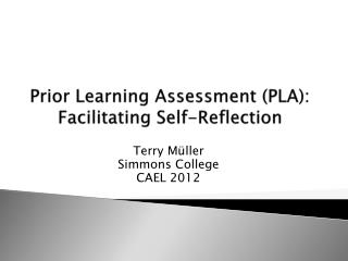 Prior Learning Assessment (PLA): Facilitating Self-Reflection