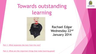 Towards outstanding learning