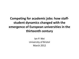 Ian P. Wei University of Bristol March 2012