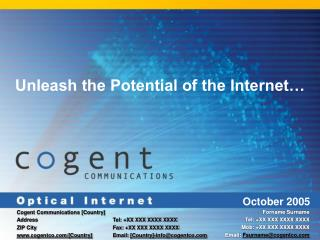 October 2005 Unleash the Potential of the Internet.