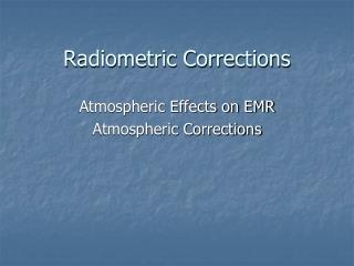Radiometric Corrections