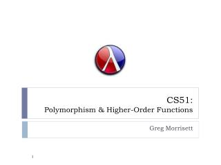 CS51:  Polymorphism & Higher-Order Functions