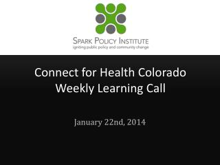 Connect for Health Colorado Weekly Learning Call