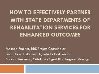 Melinda Fruendt, DRS Project Coordinator Linda Jaco, Oklahoma AgrAbility Co-Director