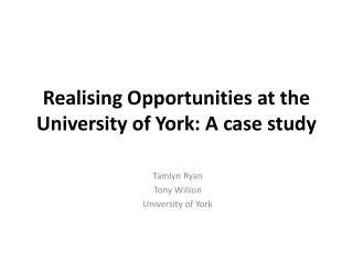 Realising Opportunities at the University of York: A case study