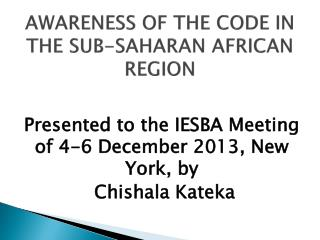 AWARENESS OF THE CODE IN THE SUB-SAHARAN AFRICAN REGION