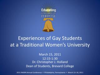 Experiences of Gay Students  at a Traditional Women's University