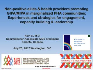 Alan Li, M.D. Committee for Accessible AIDS Treatment Toronto, Canada