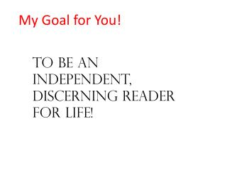 My Goal for You!