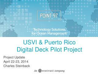 USVI & Puerto Rico  Digital Deck Pilot Project