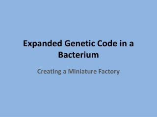 Expanded Genetic Code in a Bacterium