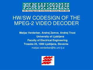 HW/SW CODESIGN OF THE MPEG-2 VIDEO DECODER