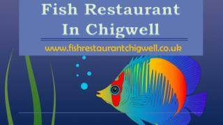 Fish Restaurant In Chigwell