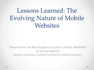 Lessons Learned:  The Evolving Nature of Mobile Websites