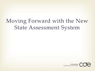 Moving Forward with the New State Assessment System