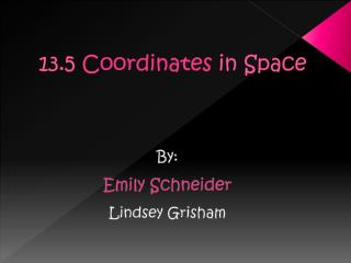 13.5  Coordinates  in Space