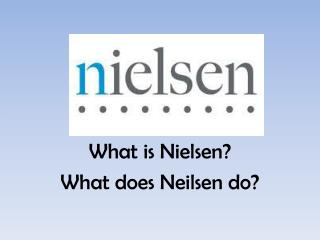 What is Nielsen?  What does  Neilsen do?
