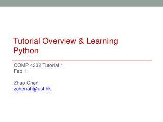 COMP 4332 Tutorial 1 Feb  11 Zhao Chen zchenah@ust.hk