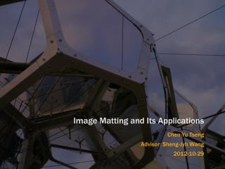Image Matting  and  Its Applications