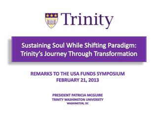 Sustaining  Soul While Shifting Paradigm:   Trinity�s Journey Through Transformation