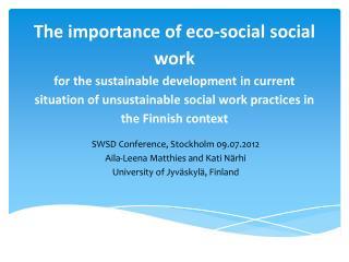 SWSD Conference, Stockholm 09.07.2012 Aila-Leena Matthies and Kati Närhi