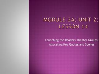 Module 2A: Unit 2: Lesson 14