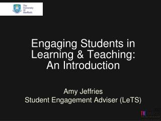 Engaging Students in Learning & Teaching:  An  Introduction