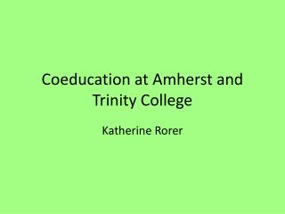 Coeducation at Amherst and Trinity College