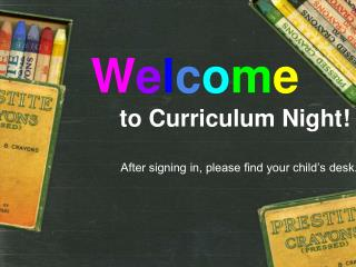 W e l c o m e to Curriculum Night!