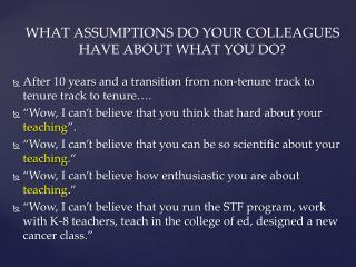 WHAT ASSUMPTIONS DO YOUR COLLEAGUES HAVE ABOUT WHAT YOU DO?