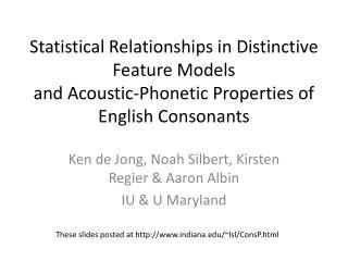 Ken de Jong, Noah  Silbert , Kirsten  Regier  & Aaron  Albin IU & U Maryland