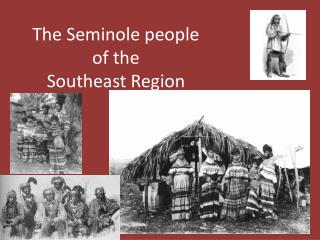 The Seminole people of the  Southeast Region