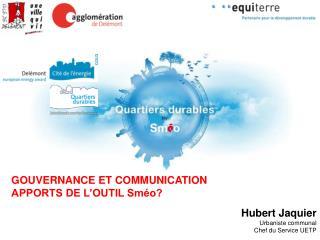 Hubert Jaquier Urbaniste communal Chef du Service UETP