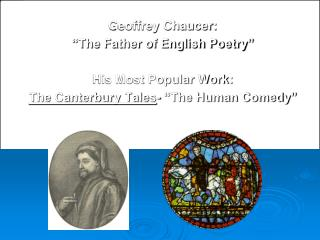"""Geoffrey Chaucer: """"The Father of English Poetry"""" His Most Popular Work:"""
