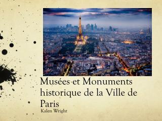 Mus�es  et Monuments  historique  de la Ville de Paris