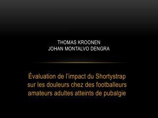 Thomas Kroonen Johan Montalvo Dengra